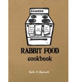 Portada de [( RABBIT FOOD COOKBOOK: PRACTICAL VEGAN RECIPES, FOOD HISTORY, AND OTHER MISCELLANY )] [BY: BETH A BARNETT] [OCT-2012]
