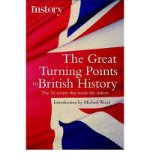 Portada de [( THE GREAT TURNING POINTS OF BRITISH HISTORY: THE 20 EVENTS THAT MADE THE NATION )] [BY: MICHAEL WOOD] [APR-2009]