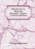 Portada de HISTOIRE DE LA MONNAIE ROMAINE, VOLUME 3 (FRENCH EDITION)