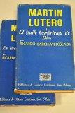 Portada de MARTIN LUTERO, TOMOS 1 Y 2: EL FRAILE HAMBRIENTO DE DIOS ; EN LUCHA CONTRA ROMA