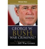 Portada de [( GEORGE W. BUSH, WAR CRIMINAL?: THE BUSH ADMINISTRATION'S LIABILITY FOR 269 WAR CRIMES )] [BY: MICHAEL HAAS] [DEC-2008]