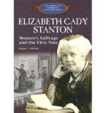 Portada de [( ELIZABETH CADY STANTON: WOMEN'S SUFFRAGE AND THE FIRST VOTE )] [BY: DAWN ADILETTA] [AUG-2005]