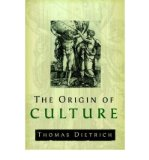 Portada de [( THE ORIGIN OF CULTURE AND CIVILIZATION: THE COSMOLOGICAL PHILOSOPHY OF THE ANCIENT WORLDVIEW REGARDING ASTROLOGY, MYTH, AND RELIGION )] [BY: THOMAS KARL DIETRICH] [SEP-2005]