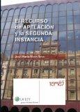 Portada de EL RECURSO DE APELACIÓN Y LA SEGUNDA INSTANCIA (TEMAS LA LEY)