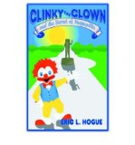 Portada de [( CLINKY THE CLOWN AND THE SECRET OF HAPPYVILLE )] [BY: ERIC L HOGUE] [MAY-2004]