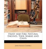 Portada de [( FROST AND FIRE: NATURAL ENGINES, TOOL MARKS AND CHIPS )] [BY: JOHN FRANCIS CAMPBELL] [MAR-2010]