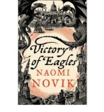 Portada de [(VICTORY OF EAGLES)] [BY: NAOMI NOVIK]