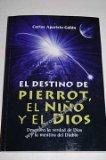 Portada de EL DESTINO DE PIERROT, EL NIÑO Y EL DIOS: DESCUBRA LA VERDAD DE DIOS Y LA MENTIRA DEL DIABLO