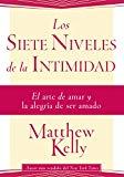 Portada de LOS SIETE NIVELES DE LA INTIMIDAD: EL ARTE DE AMAR Y LA ALEGRIA DE SER AMADO