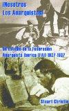 Portada de ¡NOSOTROS LOS ANARQUISTAS! UN ESTUDIO DE LA FEDERACIÓN ANARQUISTA IBÉRICA (FAI) 1927-1937