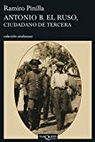 Portada de ANTONIO B. EL RUSO, CIUDADANO DE TERCERA