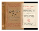 Portada de WONDER CLOCK PLAYS, ADAPTED FOR CHILDREN FROM HOWARD PYLE'S THE WONDER CLOCK, BY SOPHIE L. GOLDSMITH; ILLUSTRATED WITH PHOTOGRAPHS FROM ACTUAL PERFORMANCES AND WITH DRAWINGS BY HOWARD PYLE