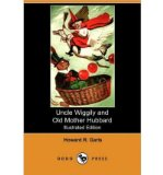 Portada de [( UNCLE WIGGILY AND OLD MOTHER HUBBARD (ILLUSTRATED EDITION) (DODO PRESS) )] [BY: HOWARD R GARIS] [OCT-2009]