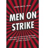 Portada de [( MEN ON STRIKE: WHY MEN ARE BOYCOTTING MARRIAGE, FATHERHOOD, AND THE AMERICAN DREAM - AND WHY IT MATTERS )] [BY: HELEN SMITH] [JUL-2013]