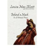 Portada de [(BEHIND A MASK, OR, A WOMAN'S POWER)] [BY: LOUISA MAY ALCOTT]