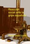 Portada de REACCIÓN SOCIAL ANTE LA GRIPE ESPAÑOLA