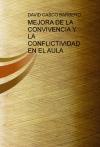 Portada de MEJORA DE LA CONVIVENCIA Y LA CONFLICTIVIDAD EN EL AULA