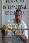 Portada de DE LA VADIAGEM AL DEPORTE  TRAYECTORIA DE LA CAPOEIRA