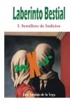 Portada de LABERINTO BESTIAL  1. SEMILLERO DE INDICIOS