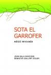Portada de SOTA EL GARROFER EDICIÓ RENOVADA