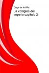 Portada de LA VORÁGINE DEL IMPERIO CAPÍTULO 2