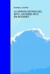 Portada de LA VERDAD DETRAS DEL MITO: HACERSE RICO EN INTERNET
