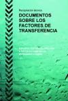 Portada de DOCUMENTOS SOBRE LOS FACTORES DE TRANSFERENCIA