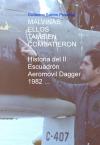 Portada de MALVINAS, ELLOS TAMBIEN COMBATIERON  HISTORIA DEL II ESCUADRÓN AEROMOVIL DAGGER   1982