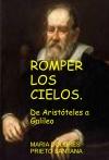 Portada de ROMPER LOS CIELOS. DE ARISTÓTELES A GALILEO
