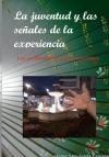 Portada de LA JUVENTUD Y LAS SEÑALES DE LA EXPERIENCIA
