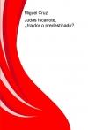 Portada de JUDAS ISCARIOTE, TRAIDOR O PREDESTINADO
