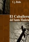 Portada de EL CABALLERO DEL SANTO MADERO
