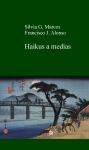 Portada de HAIKUS A MEDIAS