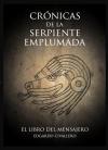 Portada de CRÓNICAS DE LA SERPIENTE EMPLUMADA 1: EL LIBRO DEL MENSAJERO