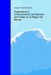 Portada de ORGANIZACIÓN Y FUNCIONAMIENTO DEL DEFENSOR DEL PUEBLO EN LA REGIÓN DE MURCIA