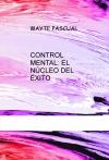 Portada de CONTROL MENTAL: EL NÚCLEO DEL ÉXITO