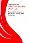 Portada de HÁBLAME DE LOS CUENTOS. EMPLEO DEL CUENTO PARA LA ADQUISICIÓN DE HABILIDADES LINGÜÍSTICAS