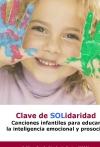 Portada de CLAVE DE SOLIDARIDAD. CANCIONES INFANTILES PARA EDUCAR LA INTELIGENCIA EMOCIONAL Y PROSOCIAL