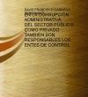 Portada de EN LA CORRUPCIÓN ADMINISTRATIVA DEL SECTOR PÚBLICO COMO PRIVADO TAMBIÉN SON RESPONSABLES LOS ENTES DE CONTROL