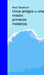 Portada de UNOS AMIGOS U UNA MISIÓN: PRIMEROS MISTERIOS