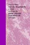 Portada de ATONÍAS DEL PRESENTE Y CRISIS CIVILIZATORIA GLOBAL: ALGUNAS PROPUESTAS DE PRINCIPIO