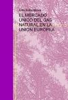 Portada de EL MERCADO ÚNICO DEL GAS NATURAL EN LA UNIÓN EUROPEA