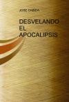 Portada de DESVELANDO EL APOCALIPSIS 2012  GUIA DE ACONTECIMIENTOS 2010  2015