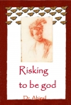 Portada de RISKING TO BE GOD