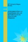 Portada de APROXIMACIÓN A LA ENSEÑANZA DE LAS MATEMÁTICAS EN EDUCACIÓN PRIMARIA