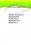 Portada de DIDÁCTICA DE LA EDUCACIÓN PLÁSTICA Y MUSICAL EN INFANTIL Y PRIMARIA