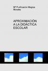 Portada de APROXIMACIÓN A LA DIDÁCTICA ESCOLAR