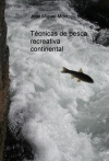 Portada de TÉCNICAS DE PESCA RECREATIVA CONTINENTAL