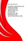 Portada de LA BANDA SONORA EN LAS PRODUCCIONES AUDIOVISUALES INFANTILES Y SU APLICACIÓN EN LA EDUCACIÓN INFANTIL, PRIMARIA Y SECUNDARIA: UNA PROPUESTA DE INVESTIGACIÓNACCIÓN
