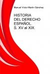 Portada de HISTORIA DEL DERECHO ESPAÑOL. S. XV AL XIX